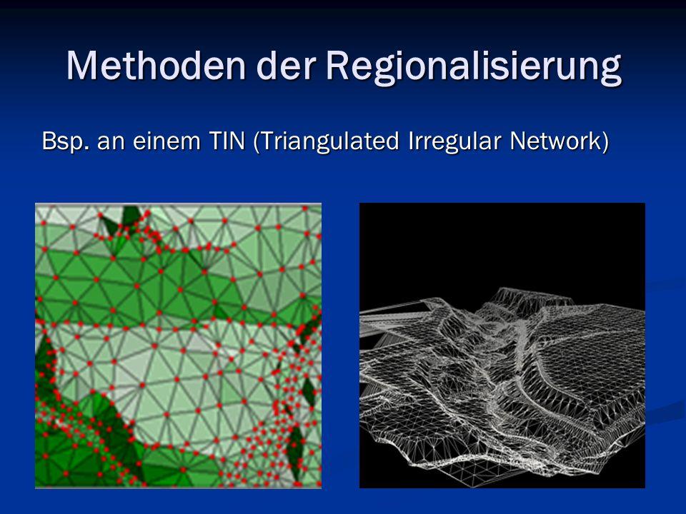 Methoden der Regionalisierung Bsp. an einem TIN (Triangulated Irregular Network)