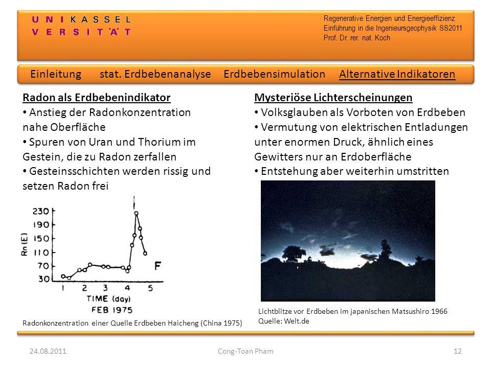Regenerative Energien und Energieeffizienz Einführung in die Ingenieursgeophysik SS2011 Prof. Dr. rer. nat. Koch 24.08.2011Cong-Toan Pham12 Mysteriöse