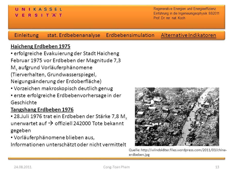 Regenerative Energien und Energieeffizienz Einführung in die Ingenieursgeophysik SS2011 Prof. Dr. rer. nat. Koch 24.08.2011Cong-Toan Pham13 Haicheng E