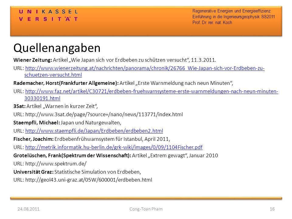 Regenerative Energien und Energieeffizienz Einführung in die Ingenieursgeophysik SS2011 Prof. Dr. rer. nat. Koch Quellenangaben Wiener Zeitung: Artike