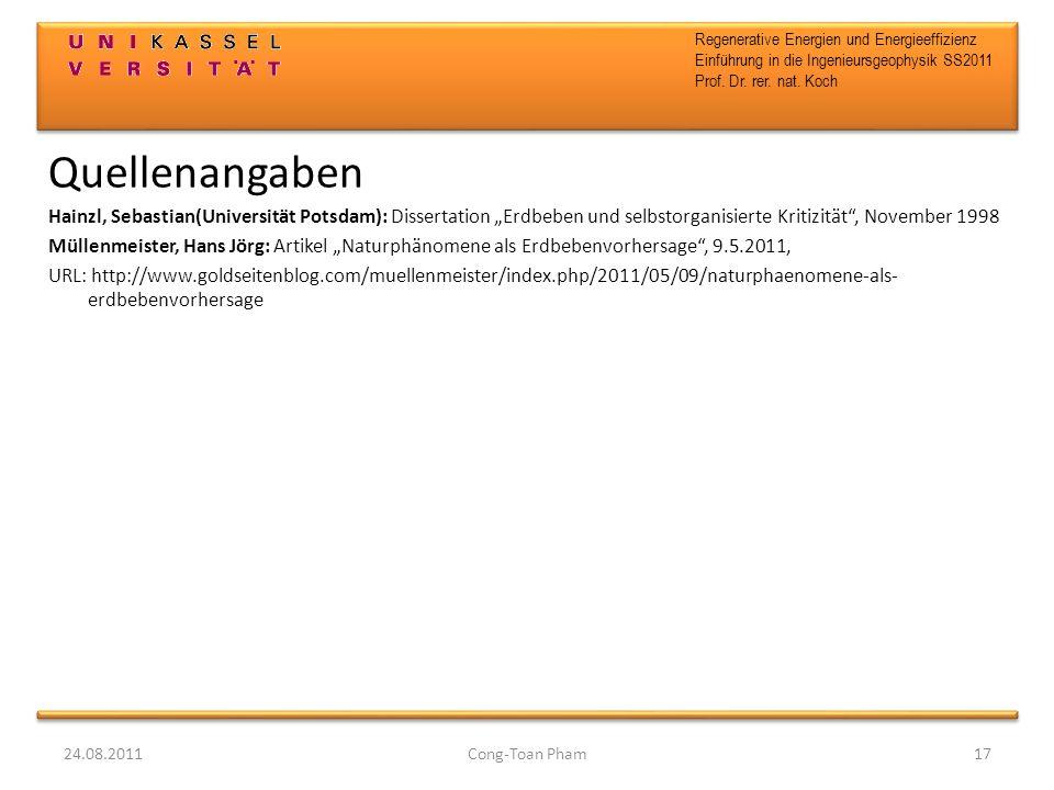 Regenerative Energien und Energieeffizienz Einführung in die Ingenieursgeophysik SS2011 Prof. Dr. rer. nat. Koch Quellenangaben Hainzl, Sebastian(Univ
