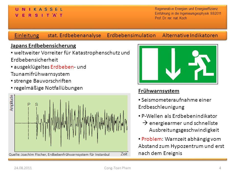 Regenerative Energien und Energieeffizienz Einführung in die Ingenieursgeophysik SS2011 Prof. Dr. rer. nat. Koch 24.08.2011Cong-Toan Pham4 Japans Erdb