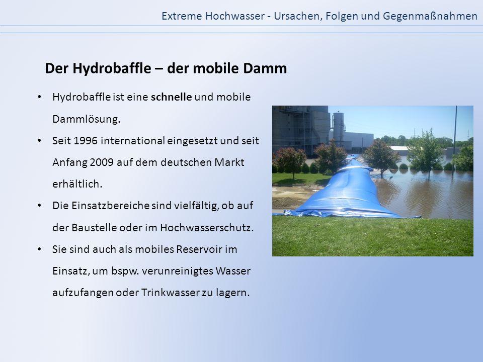 Extreme Hochwasser - Ursachen, Folgen und Gegenmaßnahmen Hydrobaffle ist eine schnelle und mobile Dammlösung. Seit 1996 international eingesetzt und s