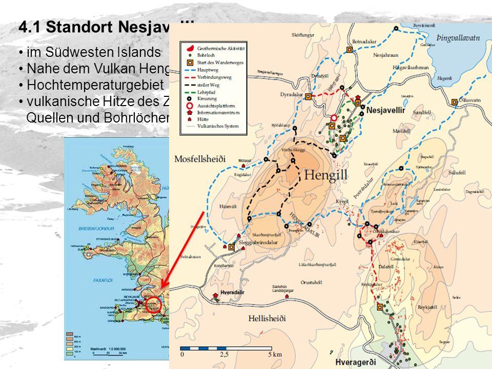 4.1 Standort Nesjavellir im Südwesten Islands Nahe dem Vulkan Hengill Hochtemperaturgebiet vulkanische Hitze des Zentralvulkans Hengill wird mittels Q