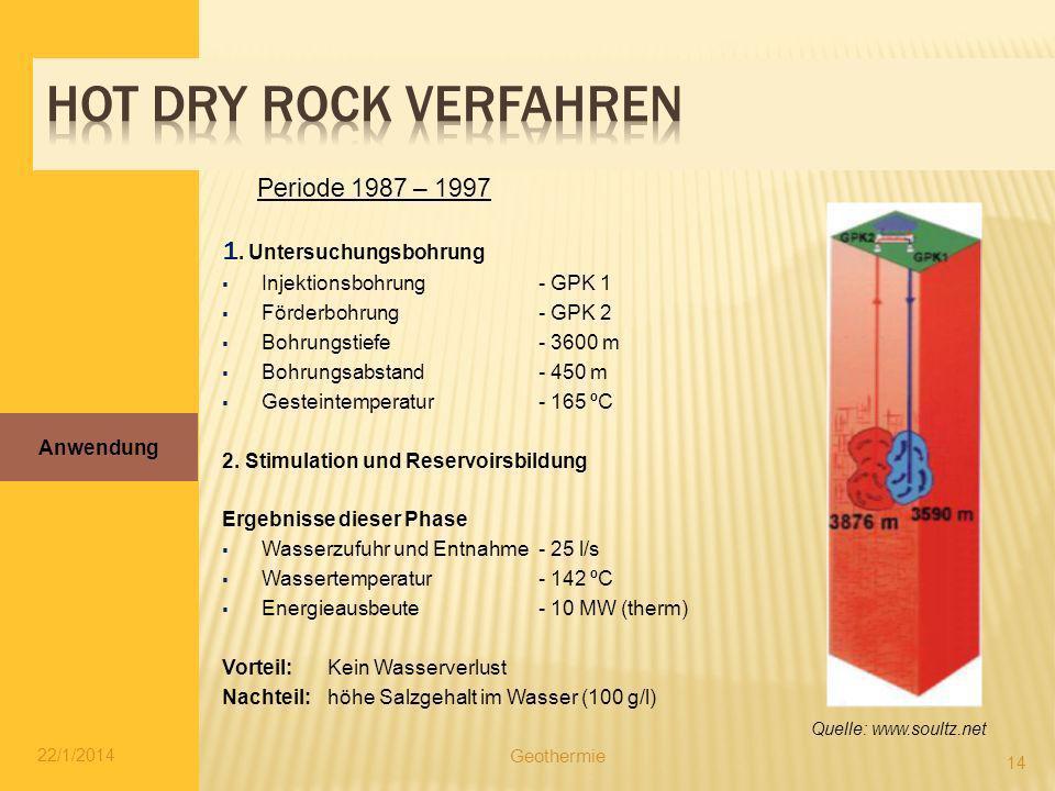 1. Untersuchungsbohrung Injektionsbohrung - GPK 1 Förderbohrung - GPK 2 Bohrungstiefe- 3600 m Bohrungsabstand- 450 m Gesteintemperatur- 165 ºC 2. Stim
