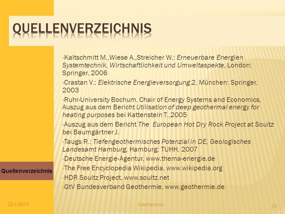 Kaltschmitt M.,Wiese A.,Streicher W.: Erneuerbare Energien Systemtechnik, Wirtschaftlichkeit und Umweltaspekte, London: Springer, 2006 Crastan V.: Ele