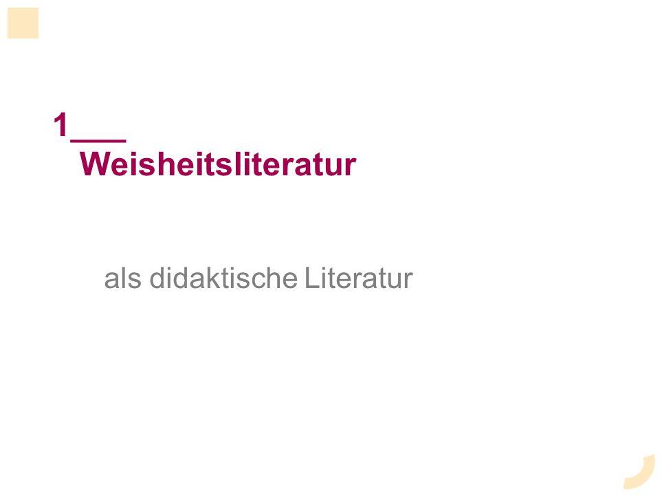 1___ Weisheitsliteratur als didaktische Literatur