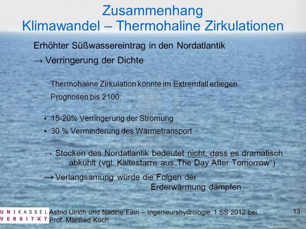 Astrid Ulrich und Nadine Finn – Ingenieurshydrologie 1 SS 2012 bei Prof. Manfred Koch 13 Zusammenhang Klimawandel – Thermohaline Zirkulationen Erhöhte