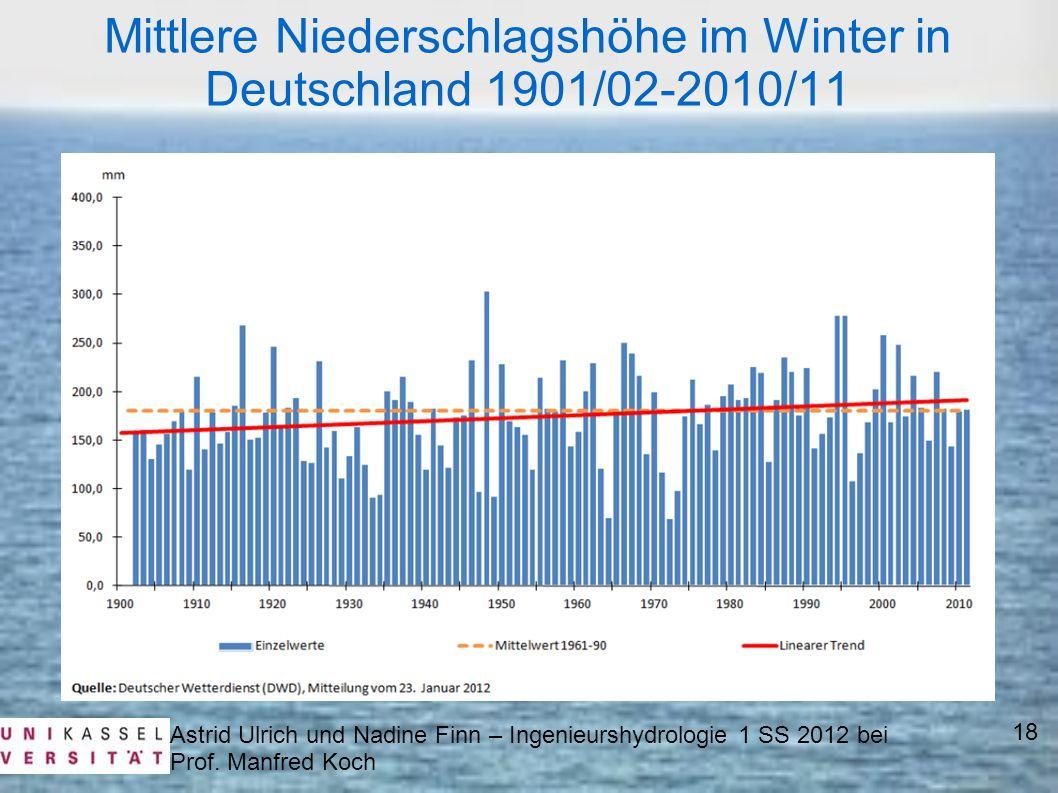 Astrid Ulrich und Nadine Finn – Ingenieurshydrologie 1 SS 2012 bei Prof. Manfred Koch 18 Mittlere Niederschlagshöhe im Winter in Deutschland 1901/02-2