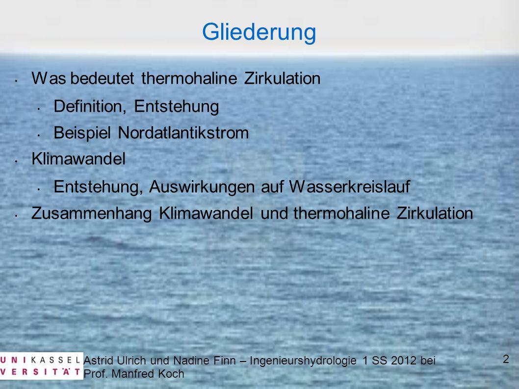 Gliederung Was bedeutet thermohaline Zirkulation Definition, Entstehung Beispiel Nordatlantikstrom Klimawandel Entstehung, Auswirkungen auf Wasserkrei