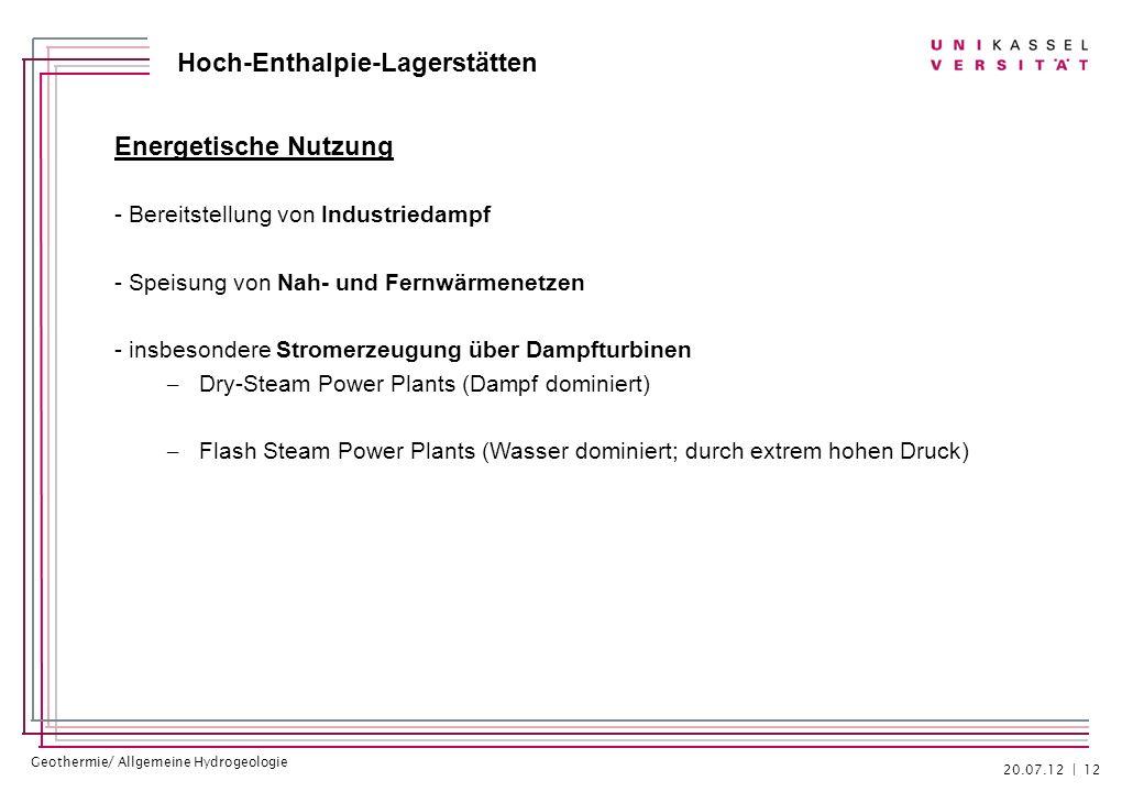 Geothermie/ Allgemeine Hydrogeologie Hoch-Enthalpie-Lagerstätten Energetische Nutzung - Bereitstellung von Industriedampf - Speisung von Nah- und Fern