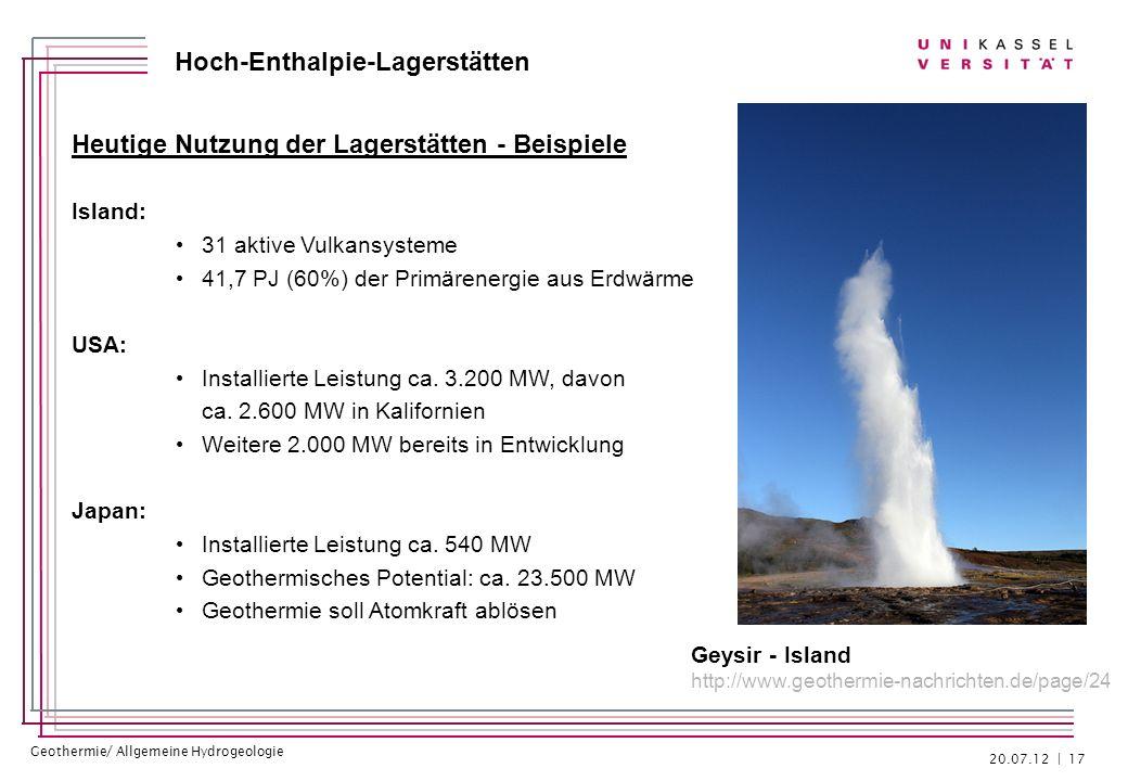 Geothermie/ Allgemeine Hydrogeologie Hoch-Enthalpie-Lagerstätten Heutige Nutzung der Lagerstätten - Beispiele Island: 31 aktive Vulkansysteme 41,7 PJ