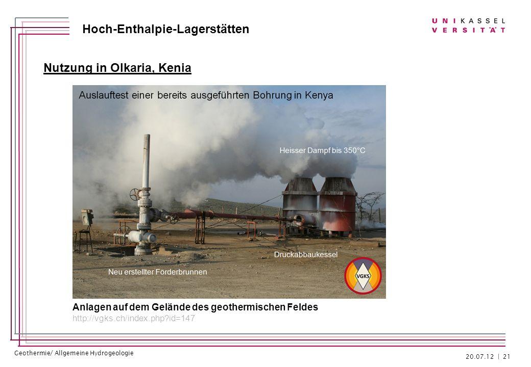 Geothermie/ Allgemeine Hydrogeologie Hoch-Enthalpie-Lagerstätten Nutzung in Olkaria, Kenia 20.07.12 | 21 Anlagen auf dem Gelände des geothermischen Fe