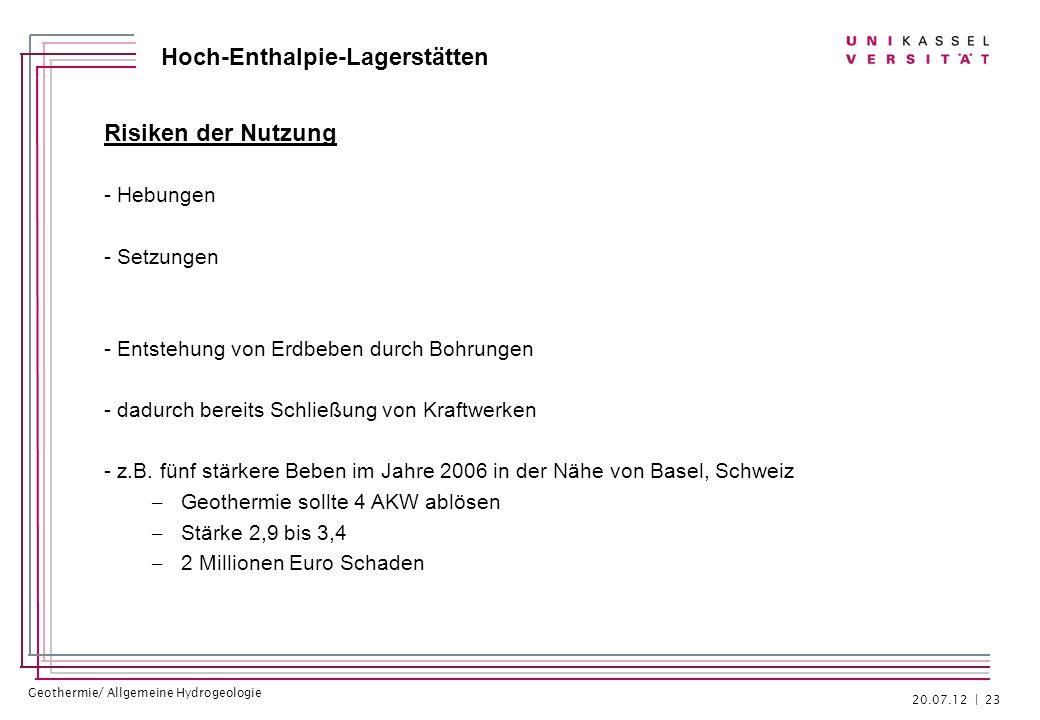 Geothermie/ Allgemeine Hydrogeologie Hoch-Enthalpie-Lagerstätten Risiken der Nutzung - Hebungen - Setzungen - Entstehung von Erdbeben durch Bohrungen