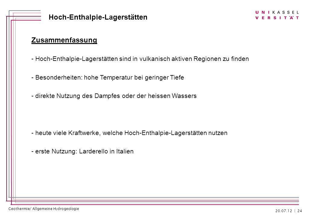 Geothermie/ Allgemeine Hydrogeologie Hoch-Enthalpie-Lagerstätten Zusammenfassung - Hoch-Enthalpie-Lagerstätten sind in vulkanisch aktiven Regionen zu