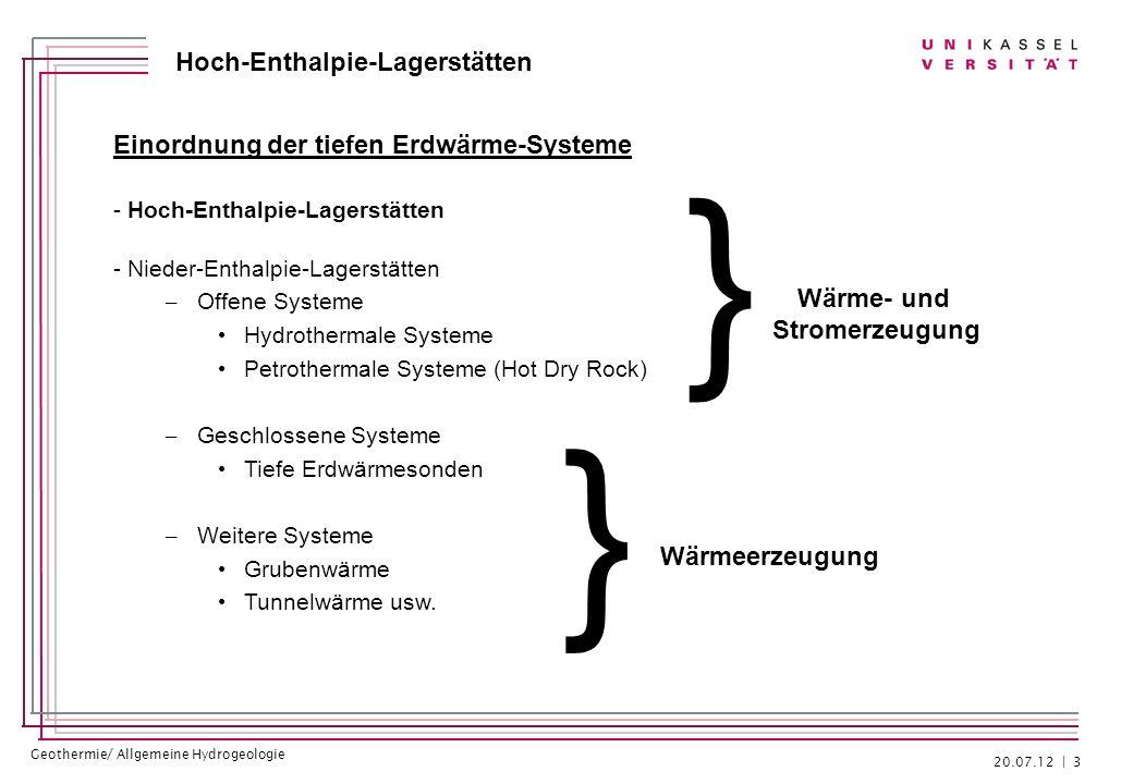 Geothermie/ Allgemeine Hydrogeologie Hoch-Enthalpie-Lagerstätten Einordnung der tiefen Erdwärme-Systeme - Hoch-Enthalpie-Lagerstätten - Nieder-Enthalp