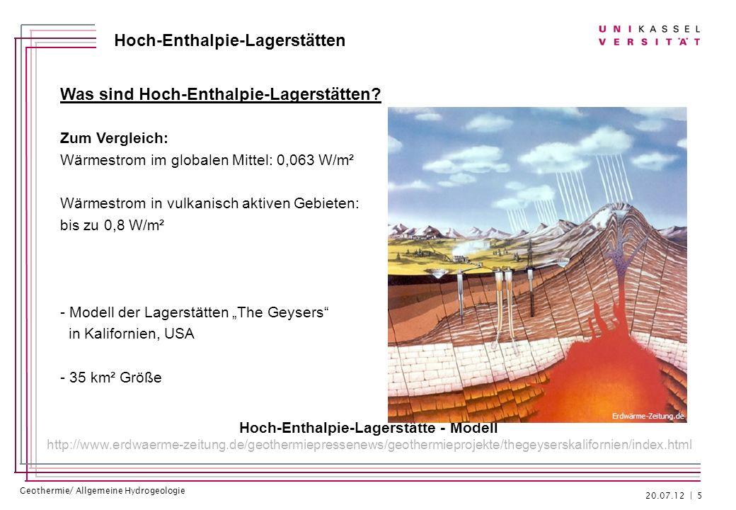 Geothermie/ Allgemeine Hydrogeologie Hoch-Enthalpie-Lagerstätten Was sind Hoch-Enthalpie-Lagerstätten? Zum Vergleich: Wärmestrom im globalen Mittel: 0