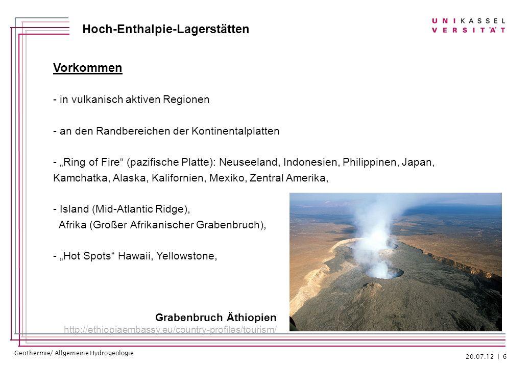 Geothermie/ Allgemeine Hydrogeologie Hoch-Enthalpie-Lagerstätten Heutige Nutzung der Lagerstätten - Beispiele Island: 31 aktive Vulkansysteme 41,7 PJ (60%) der Primärenergie aus Erdwärme USA: Installierte Leistung ca.