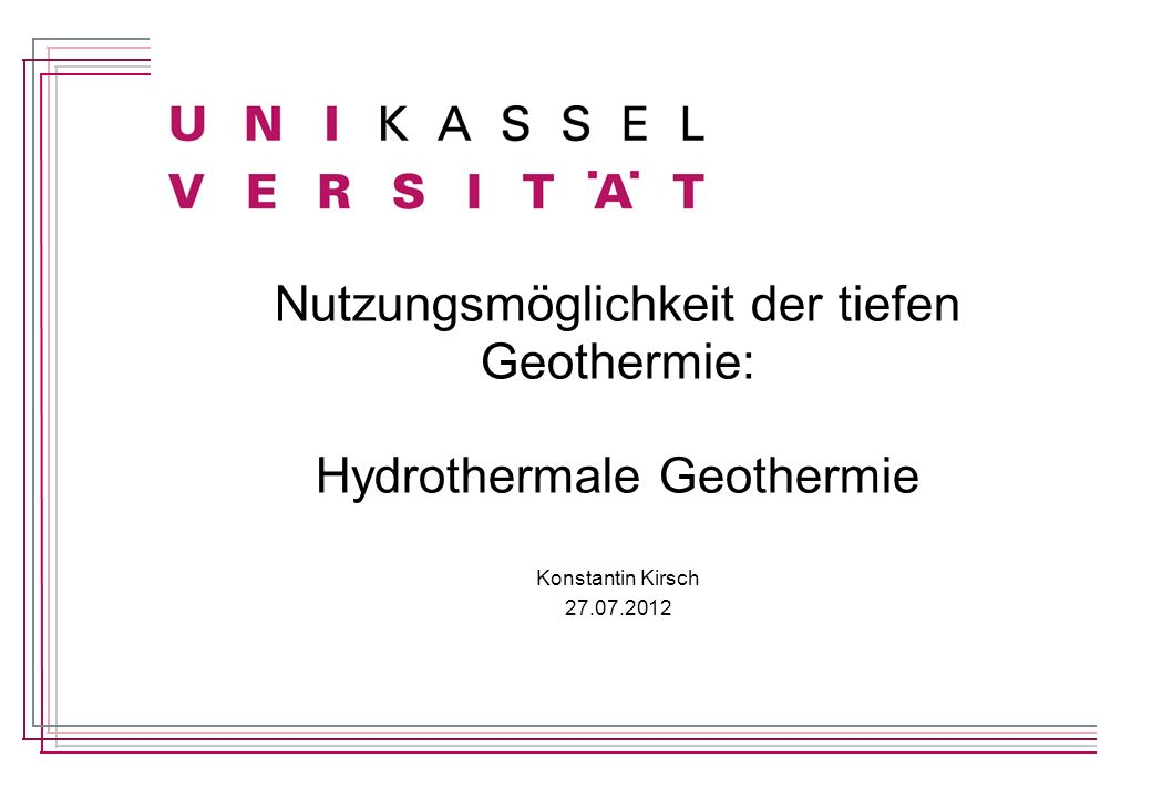 Hydrothermale Geothermie – Konstantin Kirsch 1.Motivation 2.