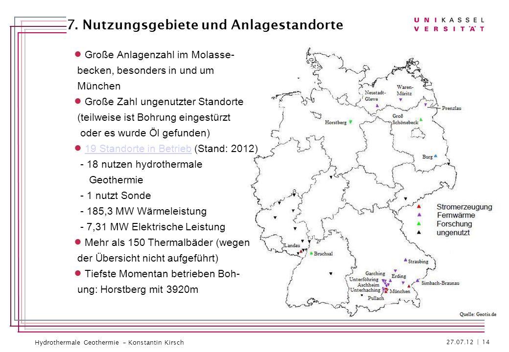 Hydrothermale Geothermie – Konstantin Kirsch Große Anlagenzahl im Molasse- becken, besonders in und um München Große Zahl ungenutzter Standorte (teilw