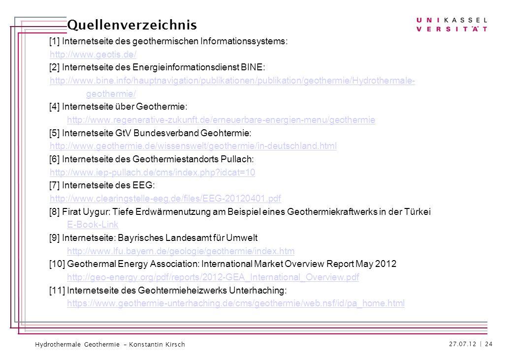 Hydrothermale Geothermie – Konstantin Kirsch [1] Internetseite des geothermischen Informationssystems: http://www.geotis.de/ [2] Internetseite des Ene