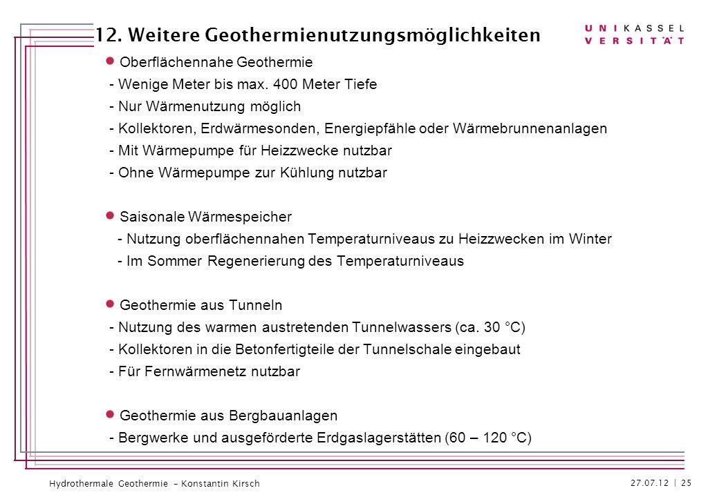 Hydrothermale Geothermie – Konstantin Kirsch Oberflächennahe Geothermie - Wenige Meter bis max. 400 Meter Tiefe - Nur Wärmenutzung möglich - Kollektor