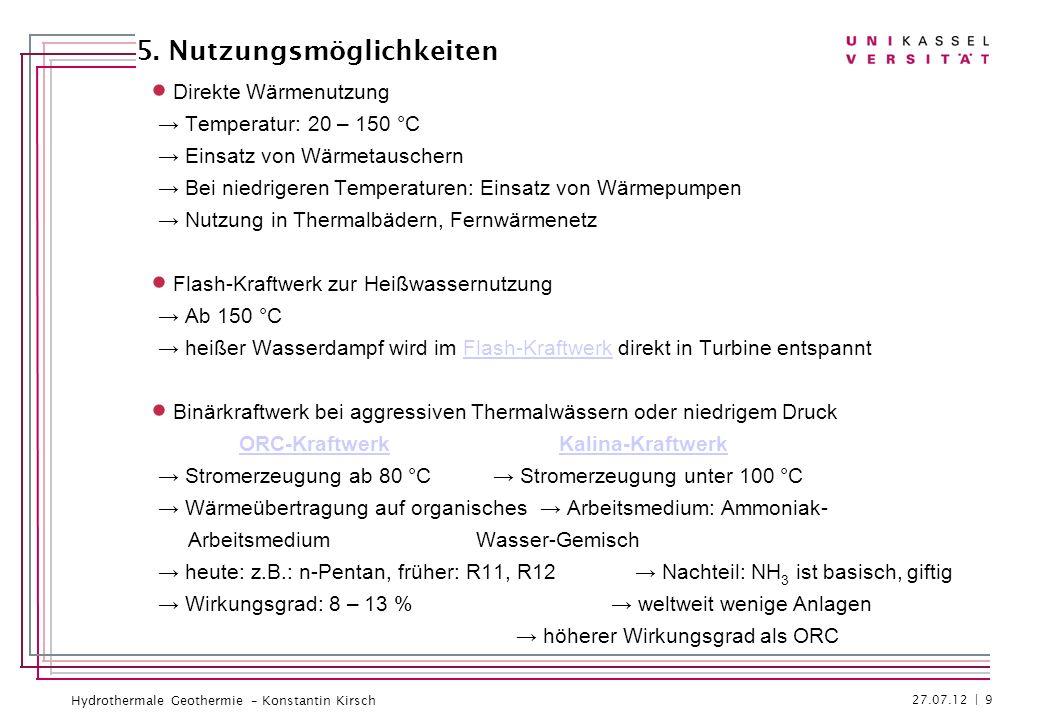 Hydrothermale Geothermie – Konstantin Kirsch Direkte Wärmenutzung Temperatur: 20 – 150 °C Einsatz von Wärmetauschern Bei niedrigeren Temperaturen: Ein