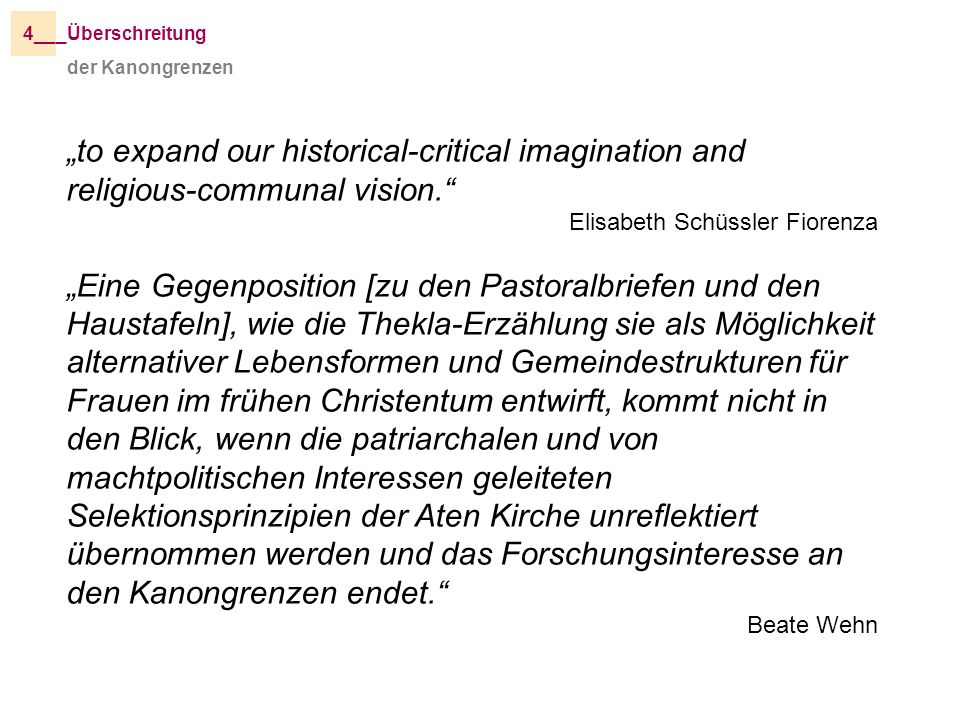 _Überschreitung4__ to expand our historical-critical imagination and religious-communal vision. Elisabeth Schüssler Fiorenza Eine Gegenposition [zu de