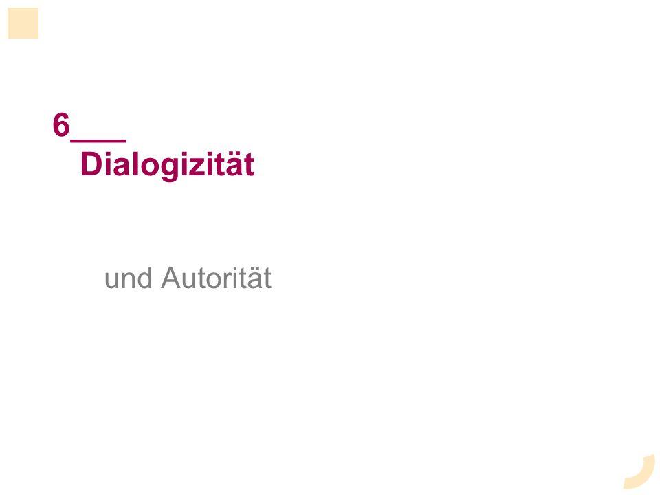 6___ Dialogizität und Autorität