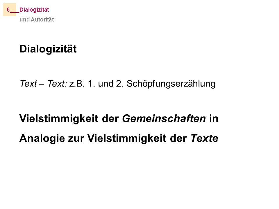 und Autorität _Dialogizität6__ Dialogizität Text – Text: z.B.