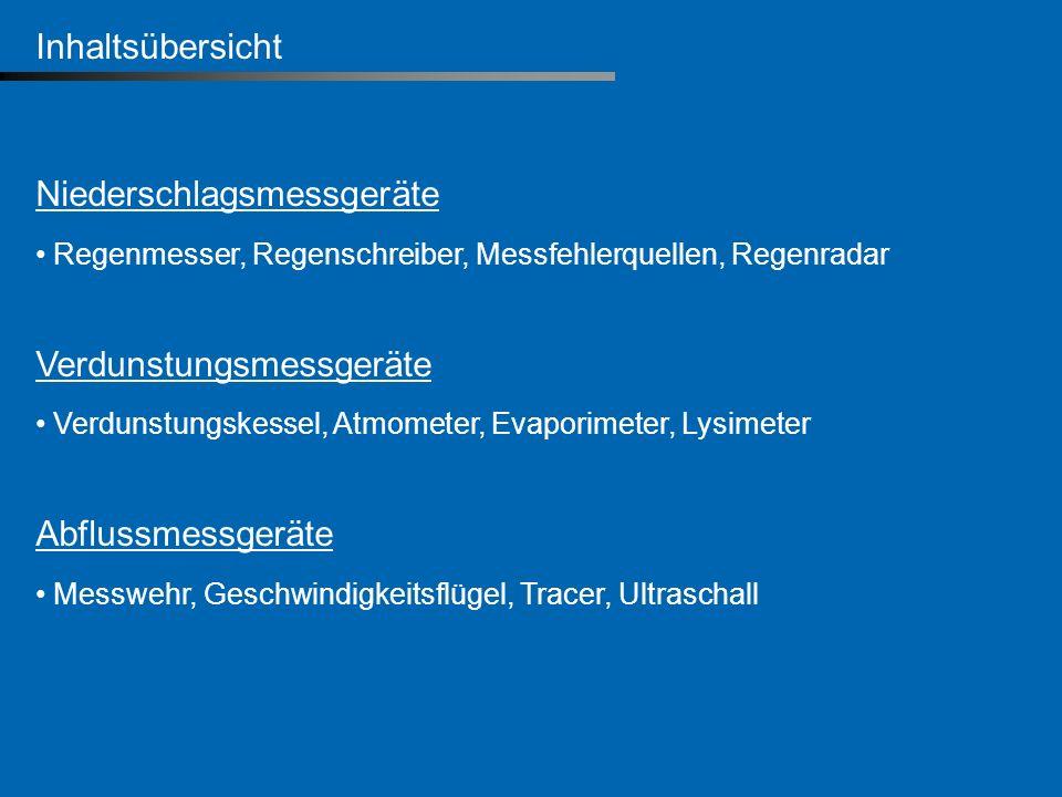 Niederschlagsmessgeräte Regenmesser kreisrunde zylindrische Gefäße mit bekannter Auffangfläche in Deutschland wurde vom Deutschen Wetterdienst (DWD) ein Regenmesser nach Hellmann mit einer Auffangfläche von 200 cm² eingeführt Rand des Auffanggefäßes weist eine scharfe Schneide mit Vertikaler Innenseite auf Ablesung in mm entspricht l/m² dargestellt wird die Niederschlagshöhe zwischen zwei Leerungen Ablesegenauigkeit beträgt 0,1 mm Quelle: www.wikipedia.de