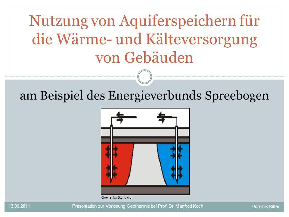 Nutzung von Aquiferspeichern für die Wärme- und Kälteversorgung von Gebäuden 13.09.2011Präsentation zur Vorlesung Geothermie bei Prof.