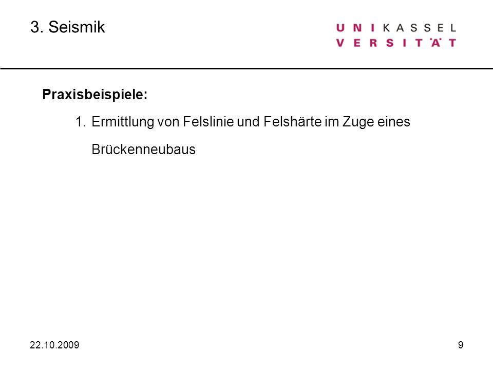 10 3.Seismik - Praxisbeispiele 23.10.2009 1.