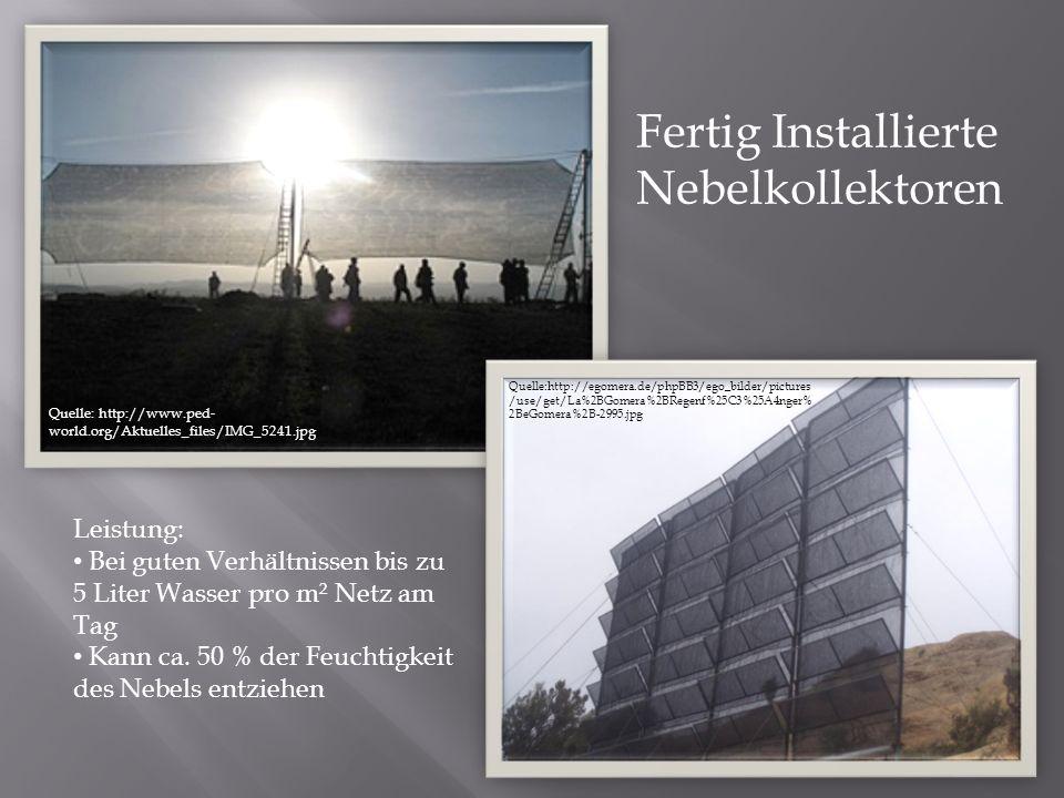 Fertig Installierte Nebelkollektoren Quelle: http://www.ped- world.org/Aktuelles_files/IMG_5241.jpg Quelle:http://egomera.de/phpBB3/ego_bilder/picture