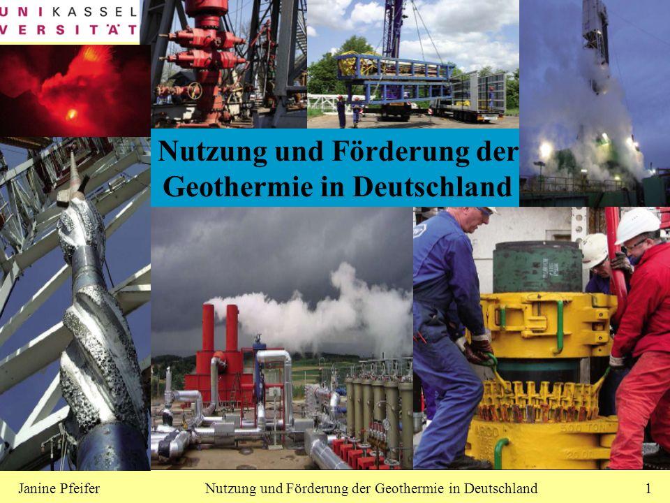 Nutzung und Förderung der Geothermie in DeutschlandJanine Pfeifer1 Nutzung und Förderung der Geothermie in Deutschland