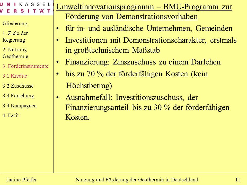 Nutzung und Förderung der Geothermie in DeutschlandJanine Pfeifer11 Umweltinnovationsprogramm – BMU-Programm zur Förderung von Demonstrationsvorhaben