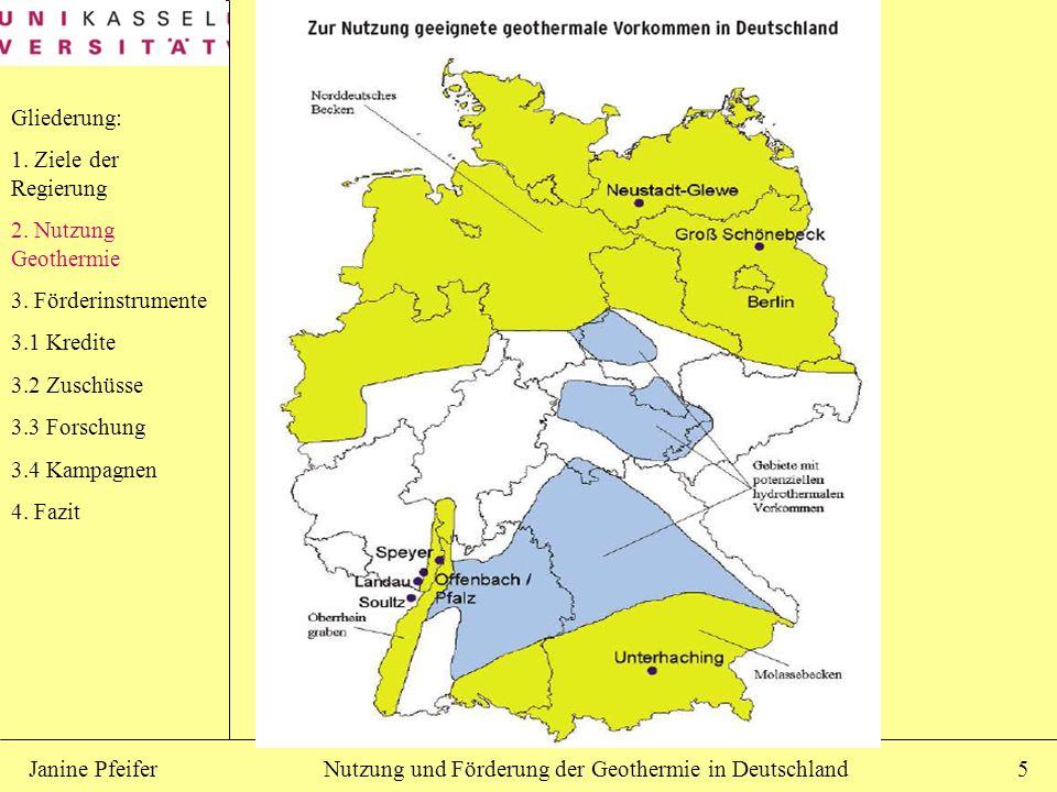 Nutzung und Förderung der Geothermie in DeutschlandJanine Pfeifer5 Gliederung: 1. Ziele der Regierung 2. Nutzung Geothermie 3. Förderinstrumente 3.1 K