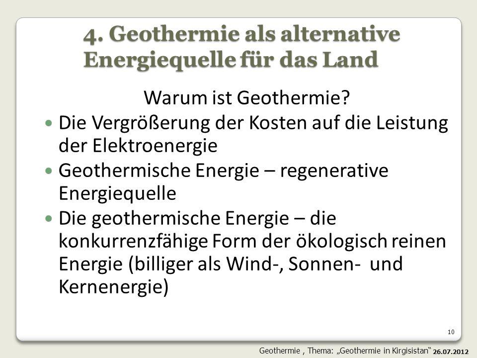 10 4. Geothermie als alternative Energiequelle für das Land Warum ist Geothermie? Die Vergrößerung der Kosten auf die Leistung der Elektroenergie Geot