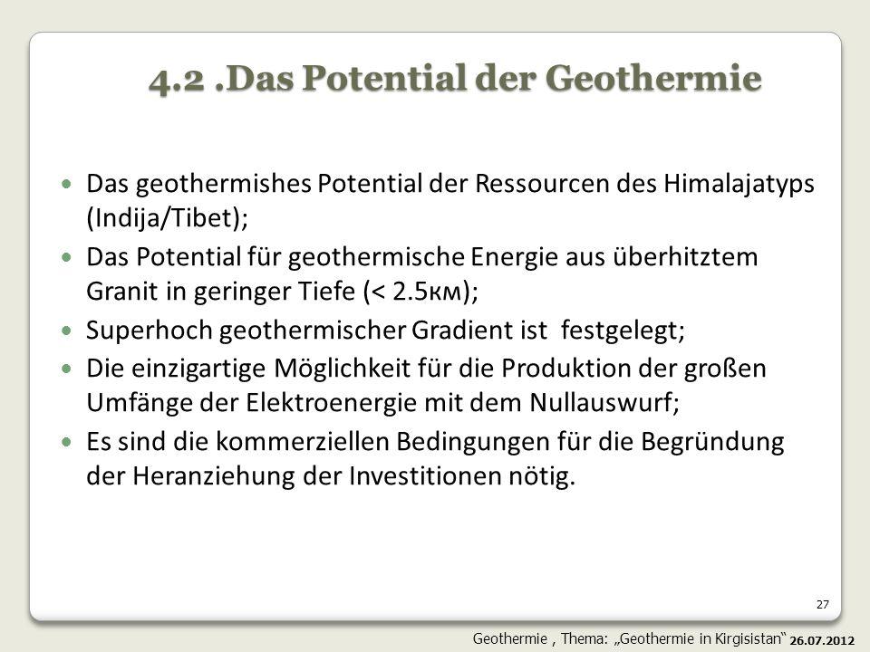 27 Das geothermishes Potential der Ressourcen des Himalajatyps (Indija/Tibet); Das Potential für geothermische Energie aus überhitztem Granit in gerin