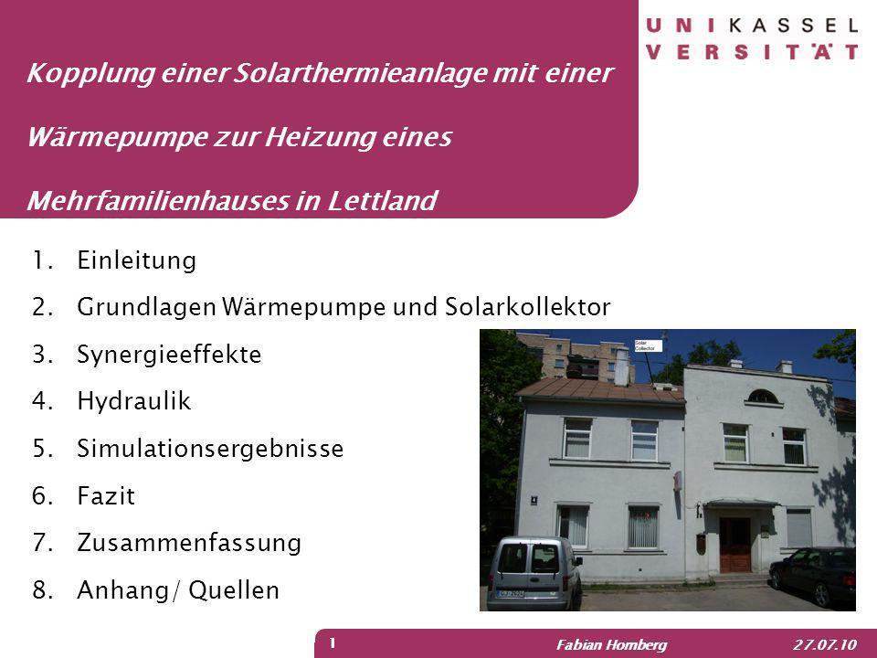 Fabian Homberg 27.07.10 2 2 Grundlagen Solarkollektor Quelle: Quaschning V (2009)