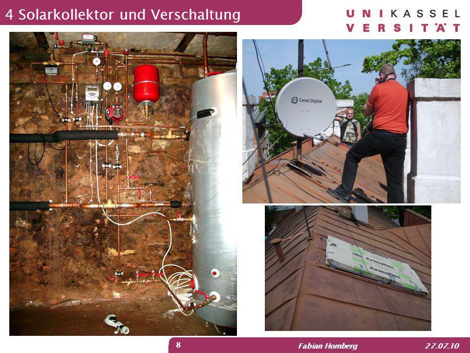 Fabian Homberg 27.07.10 8 4 Solarkollektor und Verschaltung