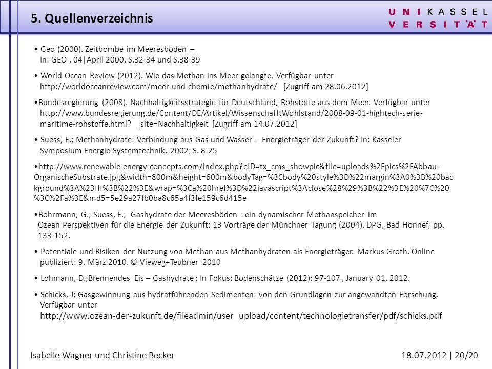 Isabelle Wagner und Christine Becker 18.07.2012 | 20/20 Geo (2000). Zeitbombe im Meeresboden – In: GEO, 04|April 2000, S.32-34 und S.38-39 World Ocean