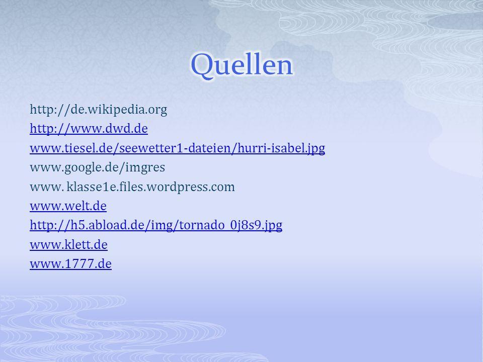 http://de.wikipedia.org http://www.dwd.de www.tiesel.de/seewetter1-dateien/hurri-isabel.jpg www.google.de/imgres www. klasse1e.files.wordpress.com www