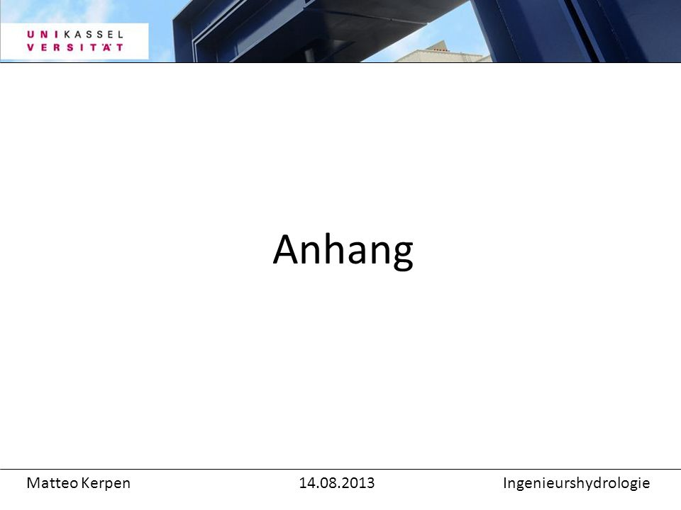 Matteo Kerpen14.08.2013Ingenieurshydrologie Anhang