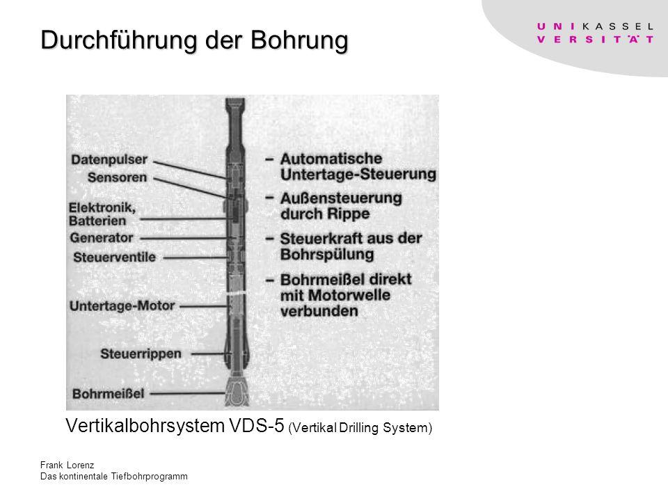 Frank Lorenz Das kontinentale Tiefbohrprogramm Durchführung der Bohrung Vertikalbohrsystem VDS-5 (Vertikal Drilling System)