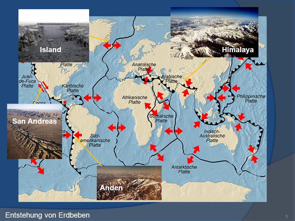 5 Entstehung von Erdbeben San Andreas Anden Himalaya Island