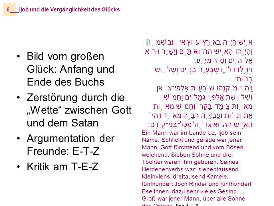 _Ijob und die Vergänglichkeit des Glücks6__ Bild vom großen Glück: Anfang und Ende des Buchs Zerstörung durch die Wette zwischen Gott und dem Satan Ar