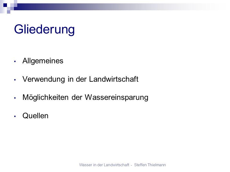 Wasser in der Landwirtschaft - Steffen Thielmann Allgemeines Große Rolle der Wasserverfügbarkeit für landwirtschaftliche Produktion von Nahrungs- und Futterpflanzen