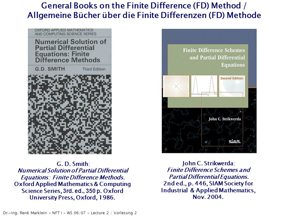 Dr.-Ing. René Marklein - NFT I - WS 06/07 - Lecture 2 / Vorlesung 2 General Books on the Finite Difference (FD) Method / Allgemeine Bücher über die Fi