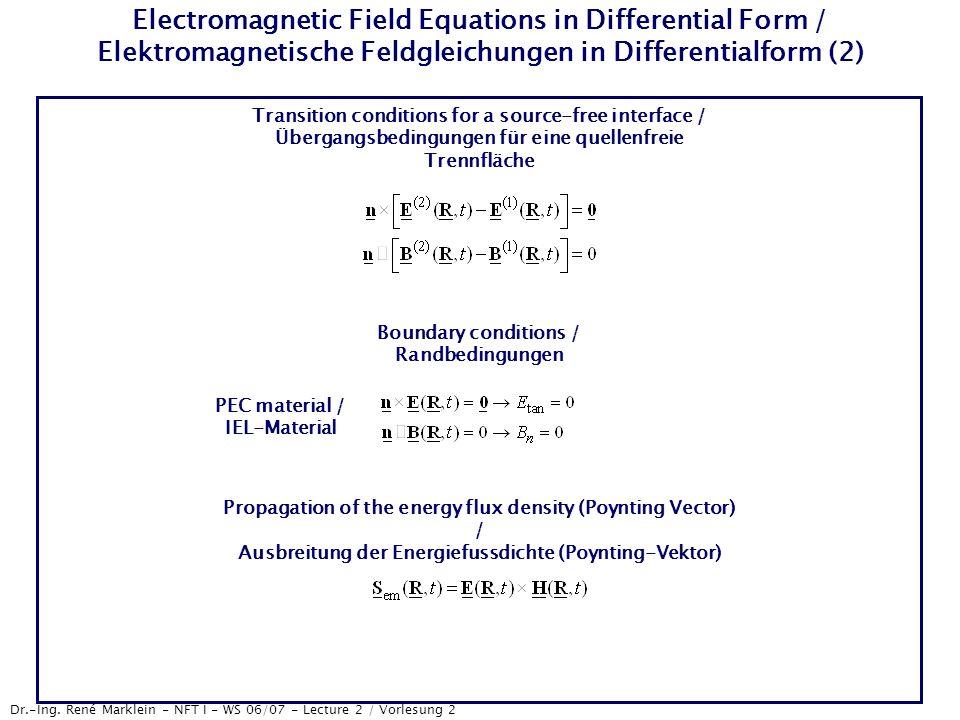 Dr.-Ing. René Marklein - NFT I - WS 06/07 - Lecture 2 / Vorlesung 2 Electromagnetic Field Equations in Differential Form / Elektromagnetische Feldglei